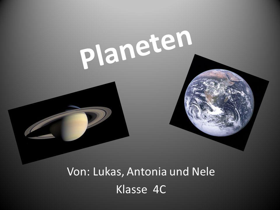 Planeten Von: Lukas, Antonia und Nele Klasse 4C