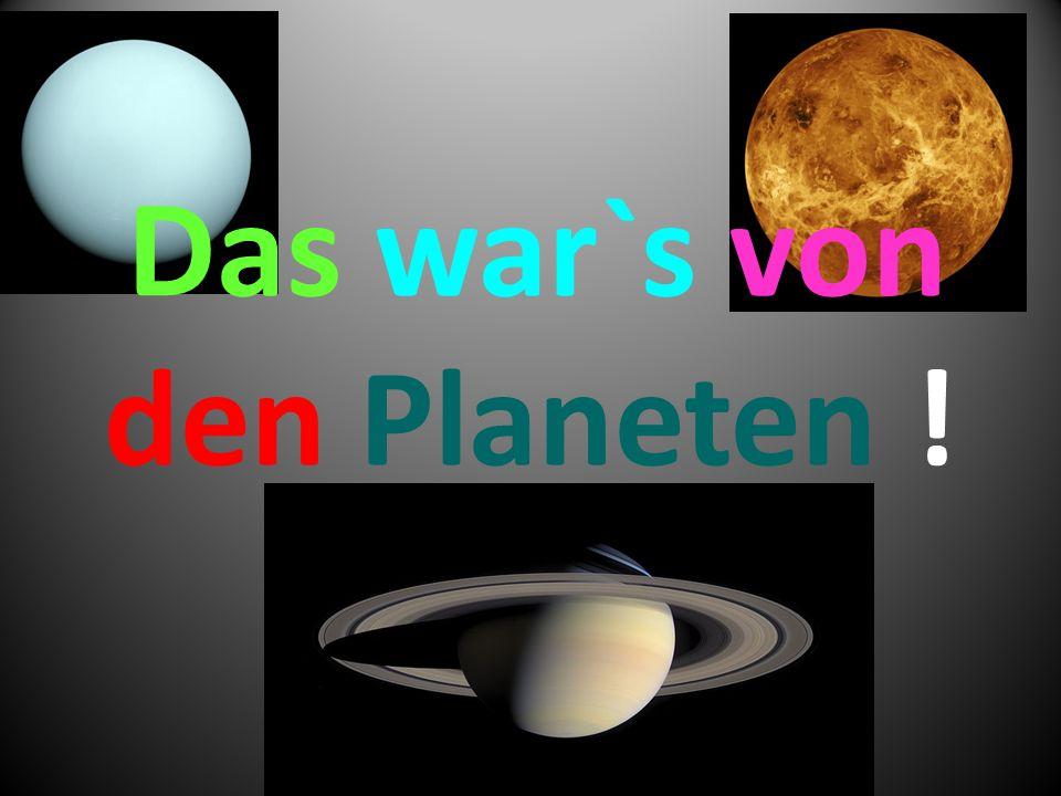 Das war`s von den Planeten !