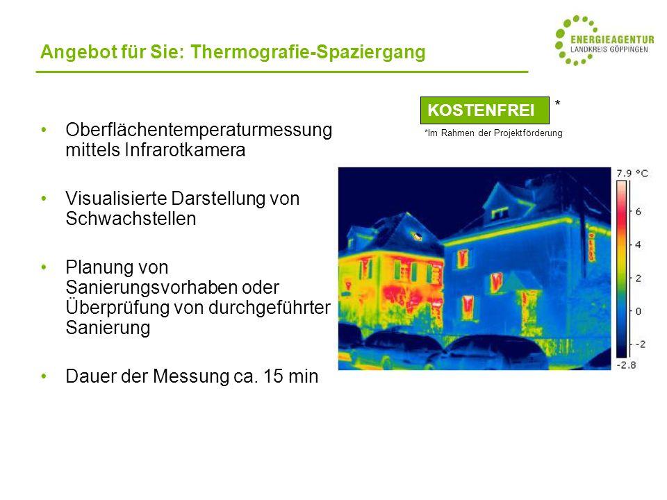 Angebot für Sie: Thermografie-Spaziergang Oberflächentemperaturmessung mittels Infrarotkamera Visualisierte Darstellung von Schwachstellen Planung von Sanierungsvorhaben oder Überprüfung von durchgeführter Sanierung Dauer der Messung ca.