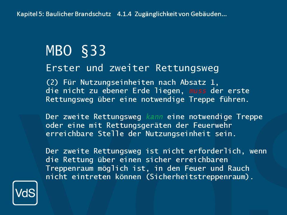 Kapitel 5: Baulicher Brandschutz4.1.4 Zugänglichkeit von Gebäuden... Erster und zweiter Rettungsweg MBO §33 (1)Für Nutzungseinheiten mit mindestens ei