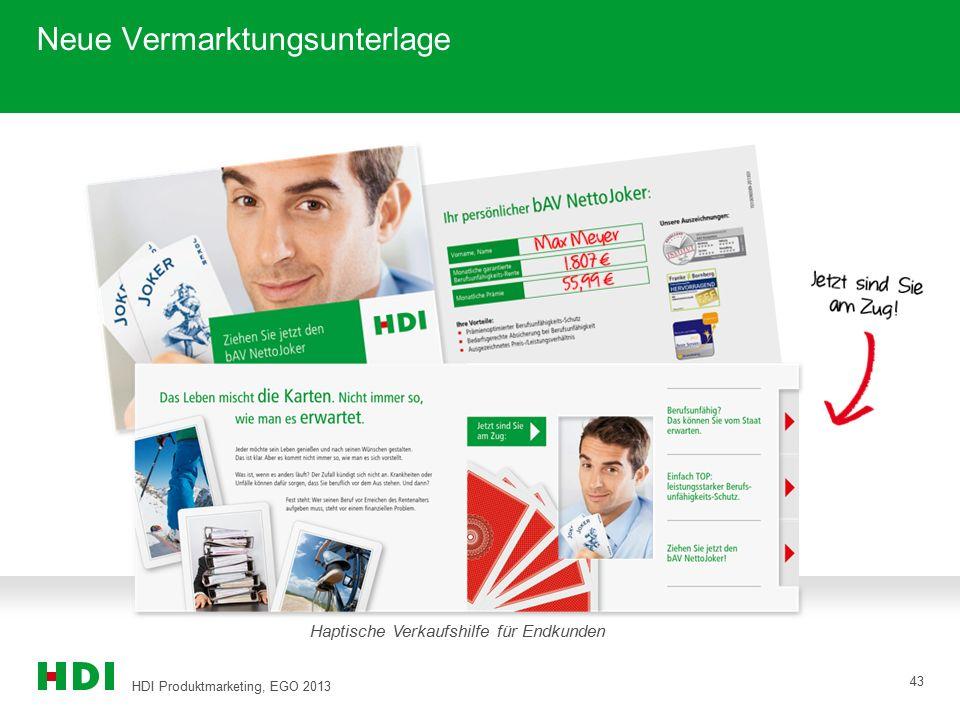 HDI Produktmarketing, EGO 2013 43 Neue Vermarktungsunterlage Haptische Verkaufshilfe für Endkunden