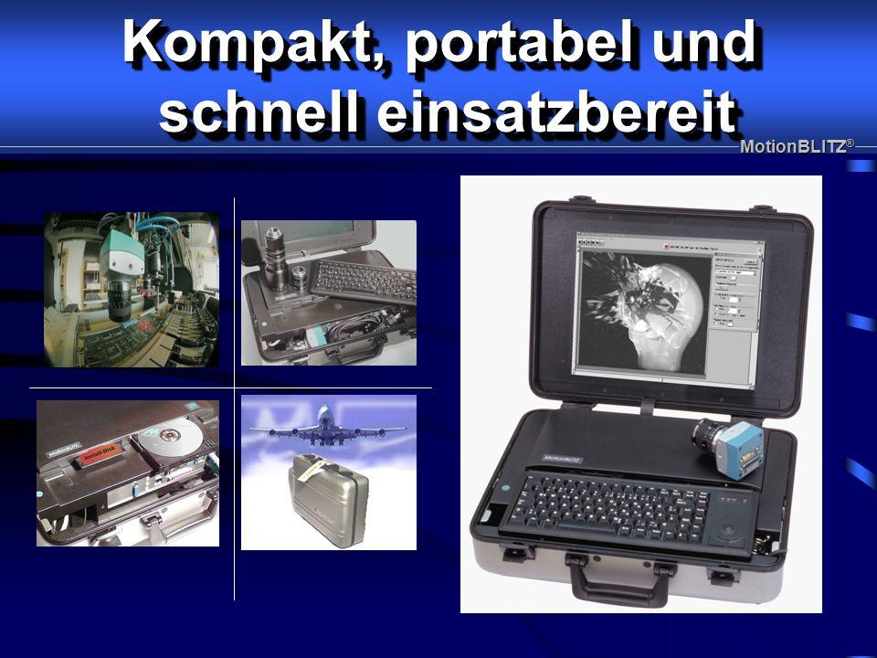 Kompakt, portabel und schnell einsatzbereit schnell einsatzbereit Kompakt, portabel und schnell einsatzbereit schnell einsatzbereit MotionBLITZ ®
