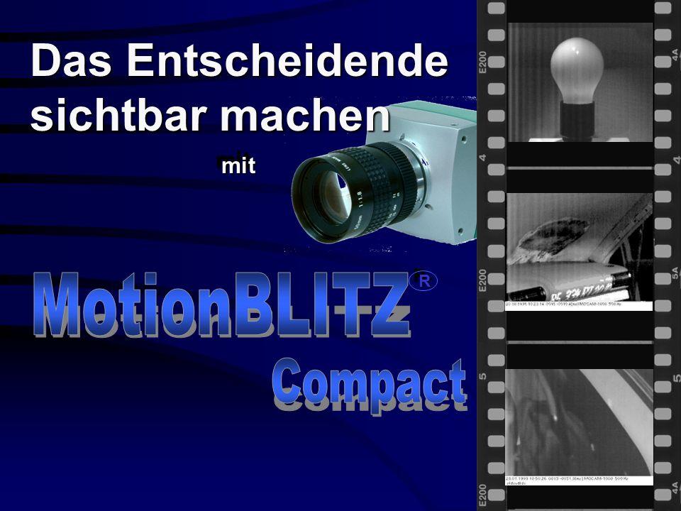 MotionBLITZ ® Compact2500: bis 2500 Bilder/Sek.MotionBLITZ ® Compact500: bis 500 Bilder/Sek.
