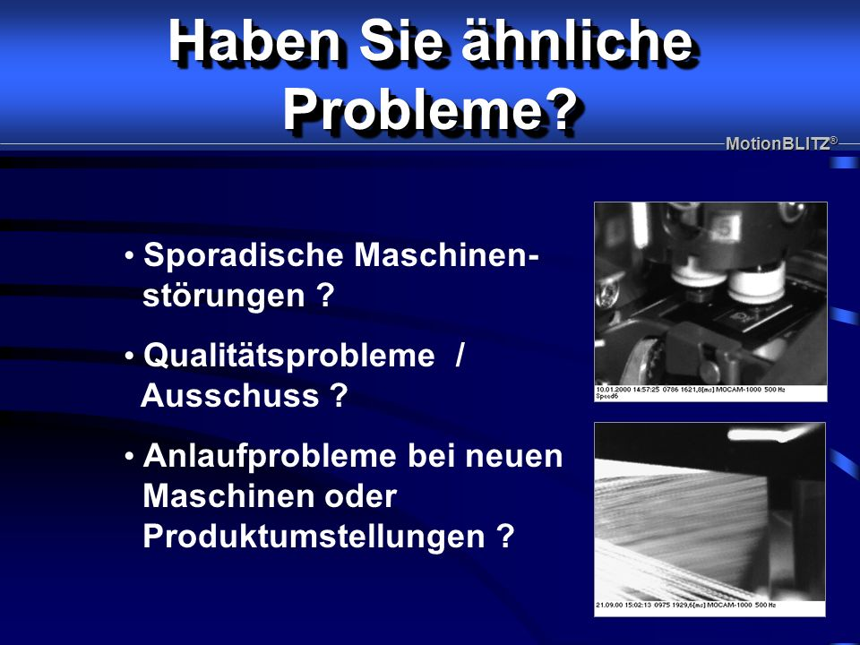Haben Sie ähnliche Probleme. Probleme. Sporadische Maschinen- störungen .