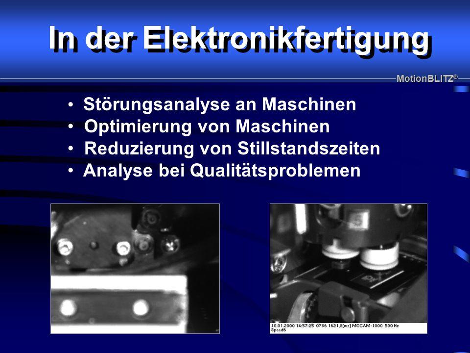 In der Elektronikfertigung Störungsanalyse an Maschinen Optimierung von Maschinen Reduzierung von Stillstandszeiten Analyse bei Qualitätsproblemen MotionBLITZ ®
