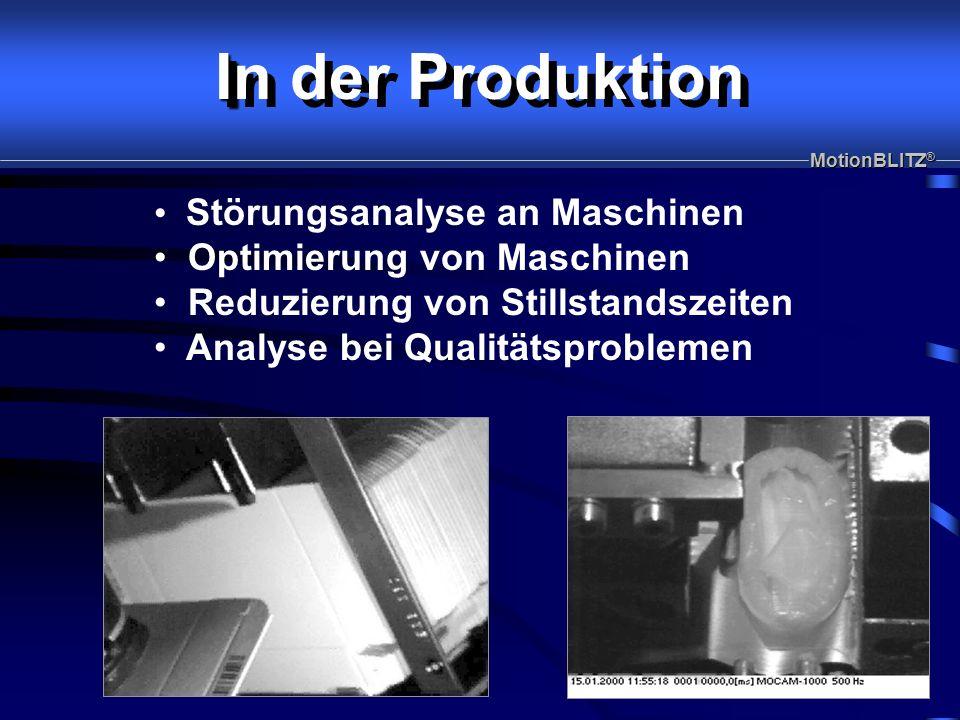 Störungsanalyse an Maschinen Optimierung von Maschinen Reduzierung von Stillstandszeiten Analyse bei Qualitätsproblemen I In der Produktion MotionBLITZ ®
