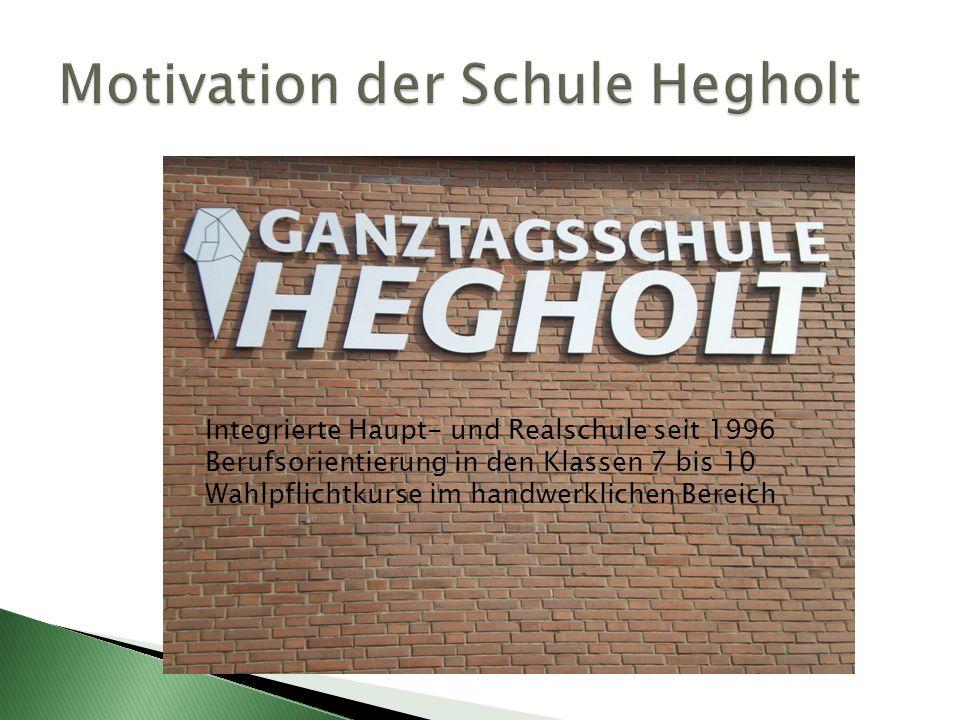 Integrierte Haupt- und Realschule seit 1996 Berufsorientierung in den Klassen 7 bis 10 Wahlpflichtkurse im handwerklichen Bereich