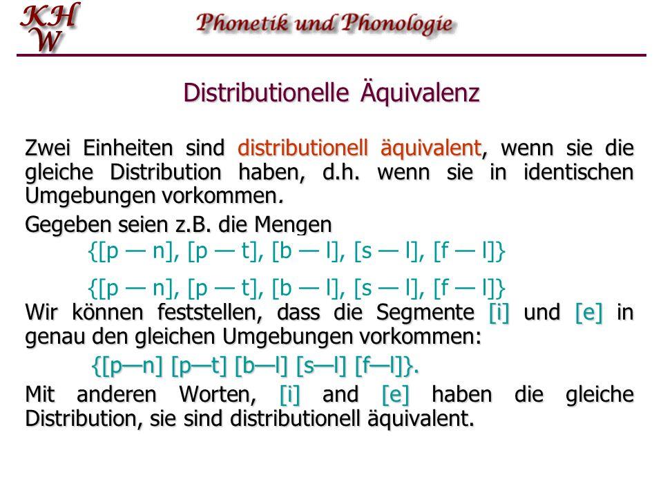 Distributionelle Äquivalenz Zwei Einheiten sind distributionell äquivalent, wenn sie die gleiche Distribution haben, d.h.