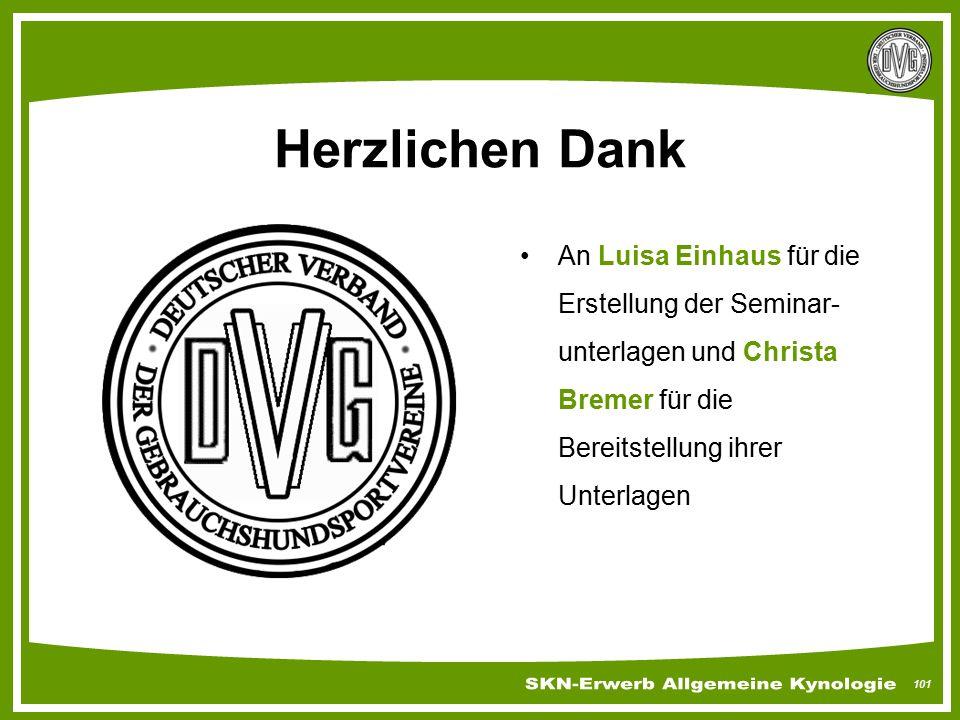 101 Herzlichen Dank An Luisa Einhaus für die Erstellung der Seminar- unterlagen und Christa Bremer für die Bereitstellung ihrer Unterlagen