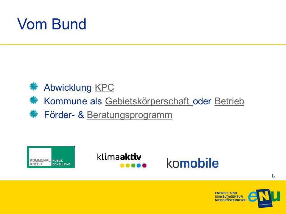 Vom Bund Abwicklung KPCKPC Kommune als Gebietskörperschaft oder BetriebGebietskörperschaft Betrieb Förder- & BeratungsprogrammBeratungsprogramm 6