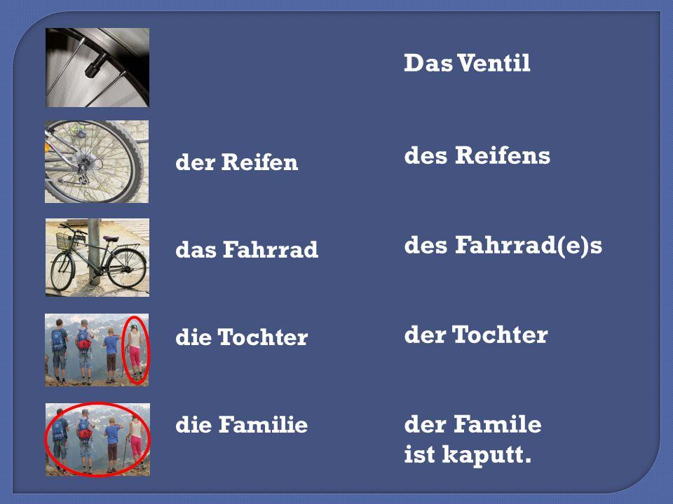 der Reifen das Fahrrad die Tochter die Familie Das Ventil des Reifens des Fahrrad(e)s der Tochter der Famile ist kaputt.
