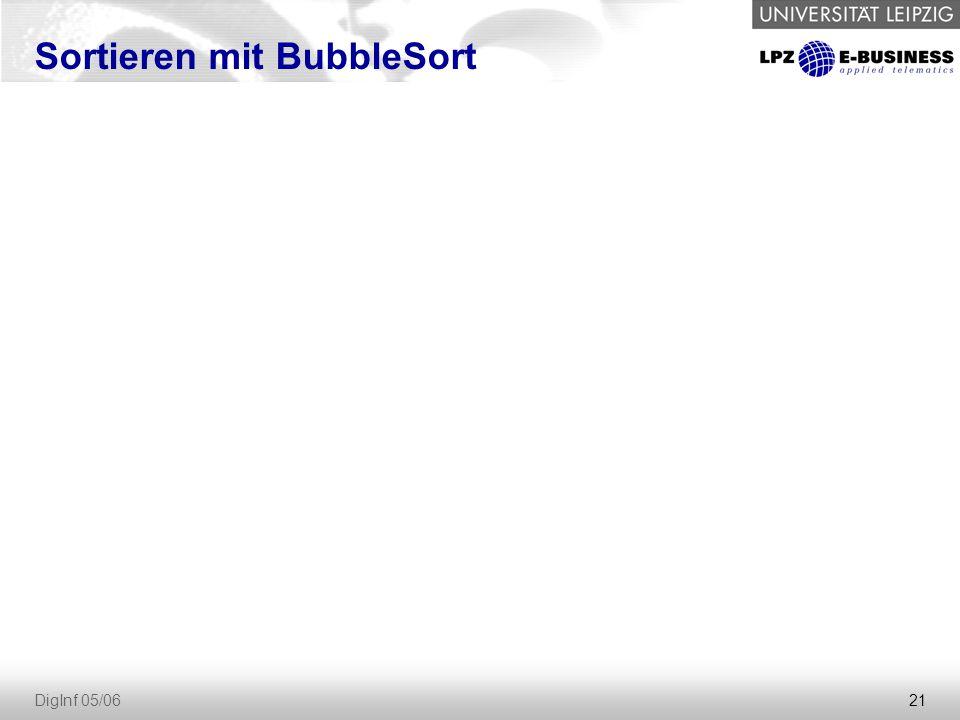21 DigInf 05/06 Sortieren mit BubbleSort
