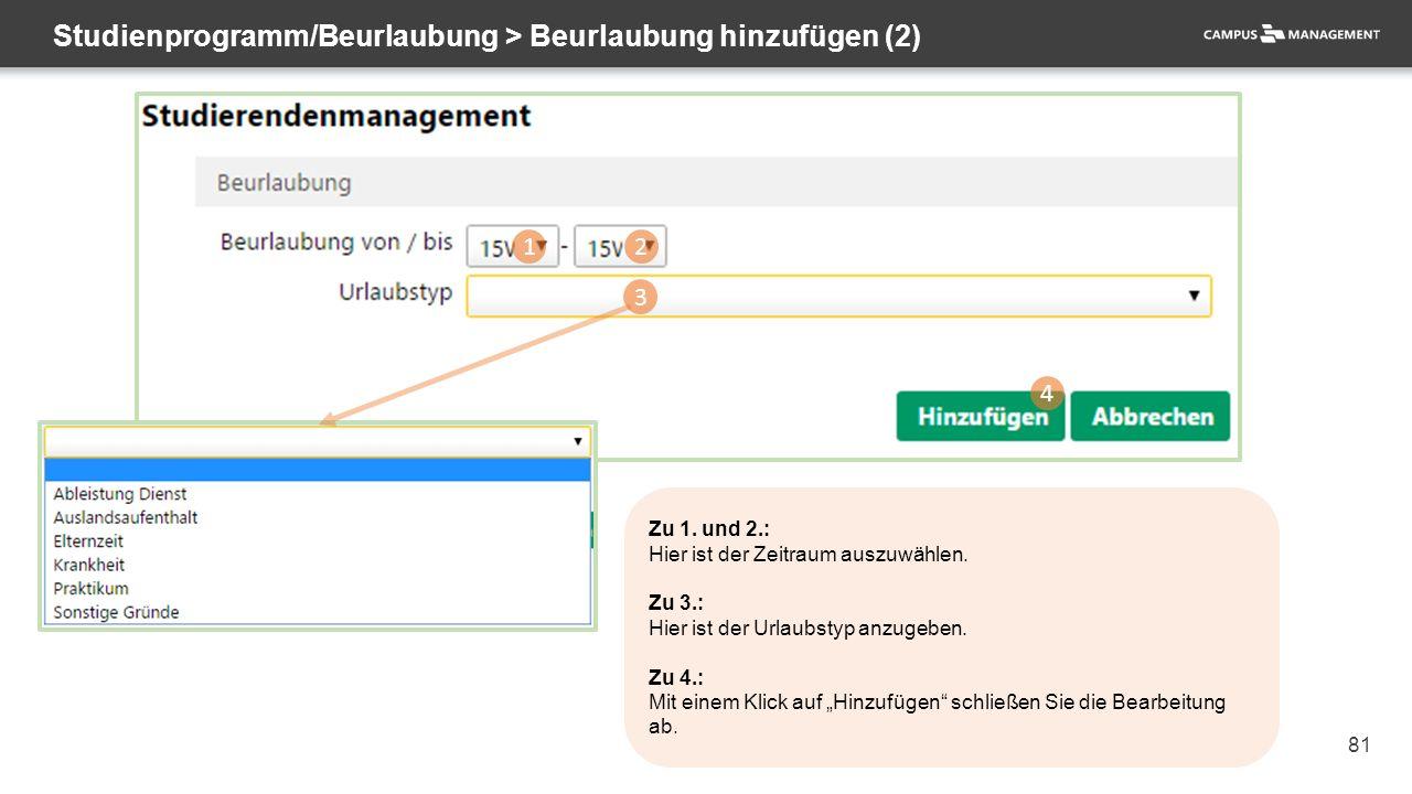 81 Studienprogramm/Beurlaubung > Beurlaubung hinzufügen (2) 1 2 3 4 Zu 1.