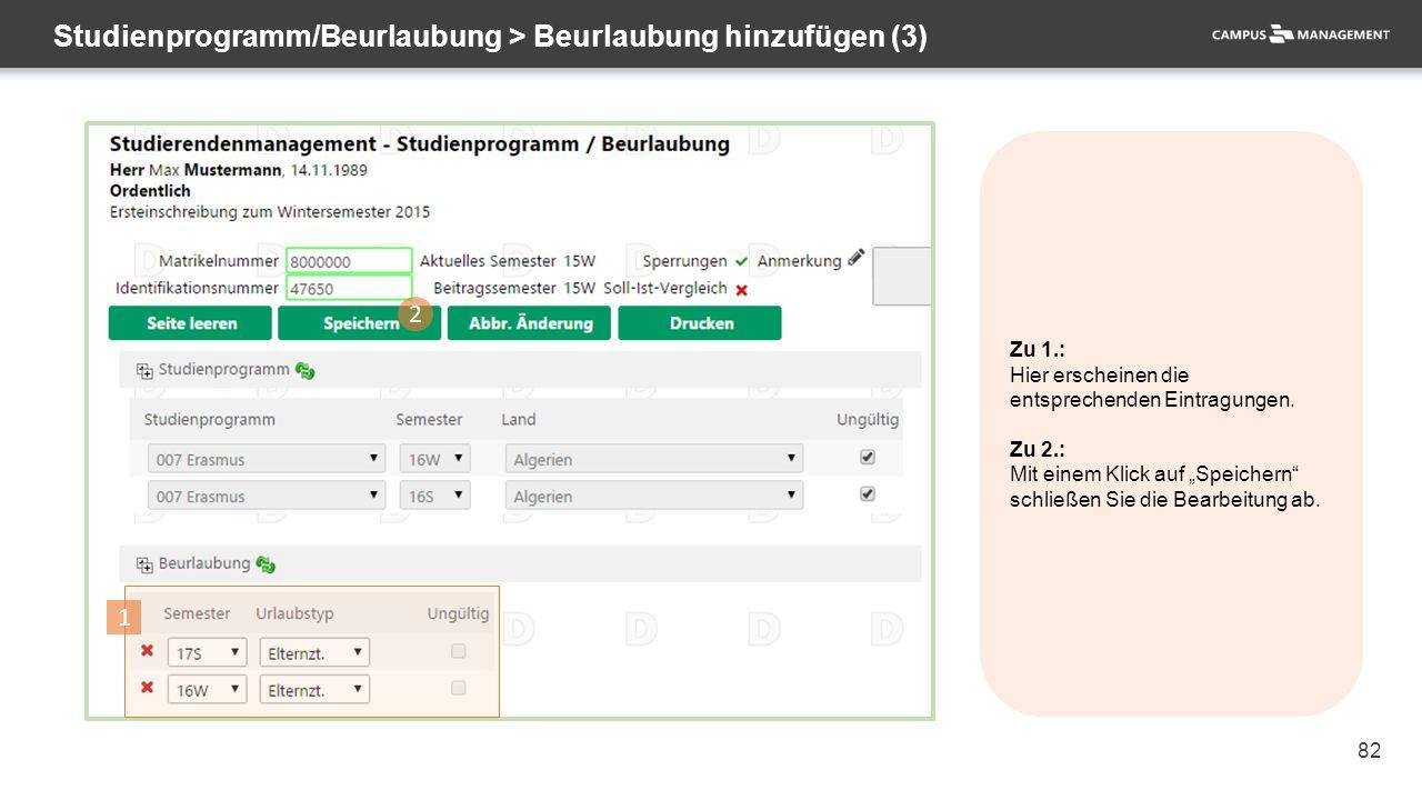 """82 Studienprogramm/Beurlaubung > Beurlaubung hinzufügen (3) 2 1 Zu 1.: Hier erscheinen die entsprechenden Eintragungen. Zu 2.: Mit einem Klick auf """"Sp"""