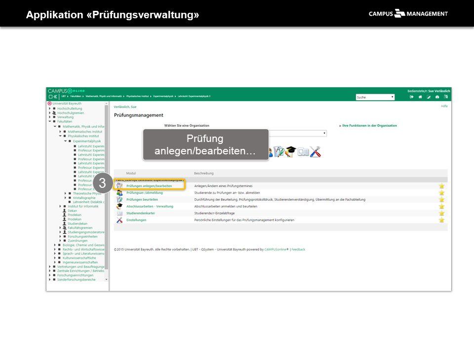 Applikation «Prüfungsverwaltung» 3 Prüfung anlegen/bearbeiten…