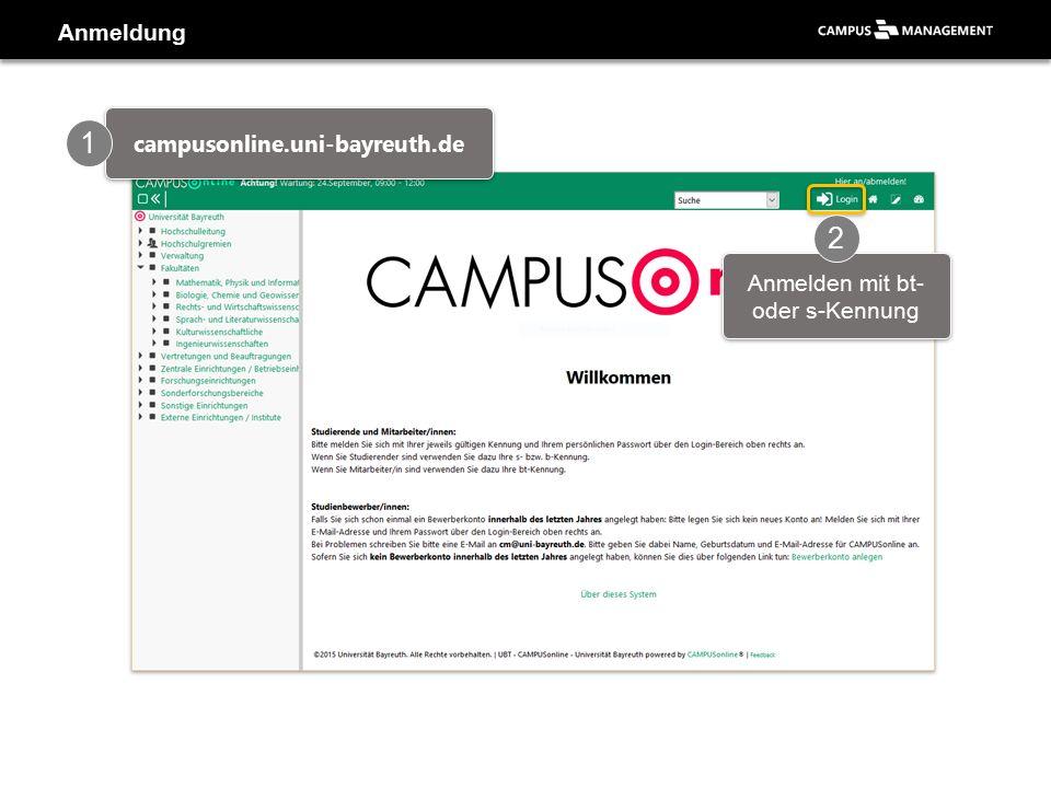 Anmeldung campusonline.uni-bayreuth.de 1 Anmelden mit bt- oder s-Kennung 2