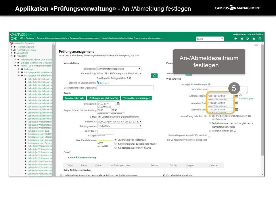 Applikation «Prüfungsverwaltung» - An-/Abmeldung festlegen 5 An-/Abmeldezeitraum festlegen…