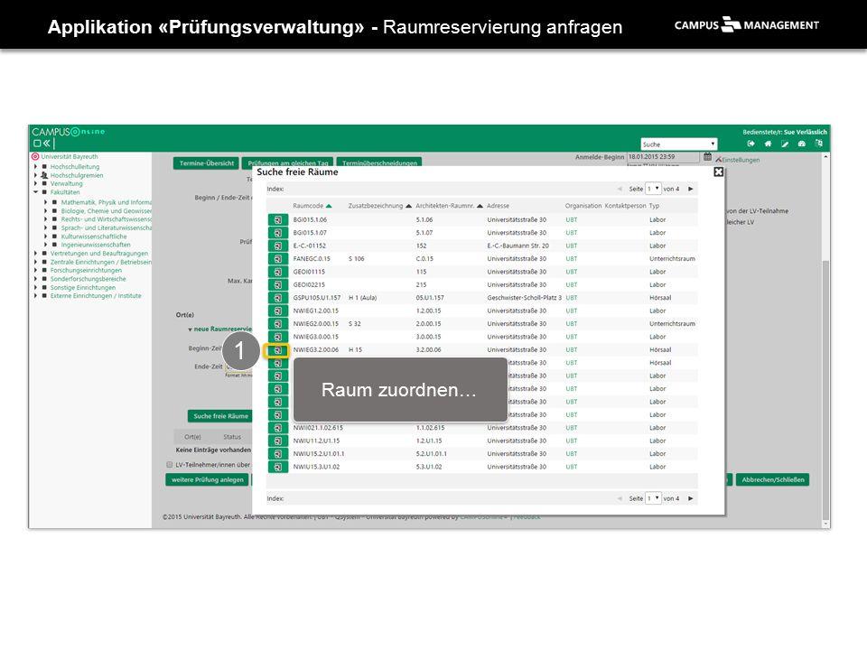 Applikation «Prüfungsverwaltung» - Raumreservierung anfragen 1 Raum zuordnen…
