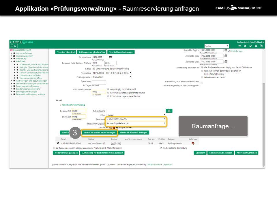 Applikation «Prüfungsverwaltung» - Raumreservierung anfragen Raumanfrage… 3