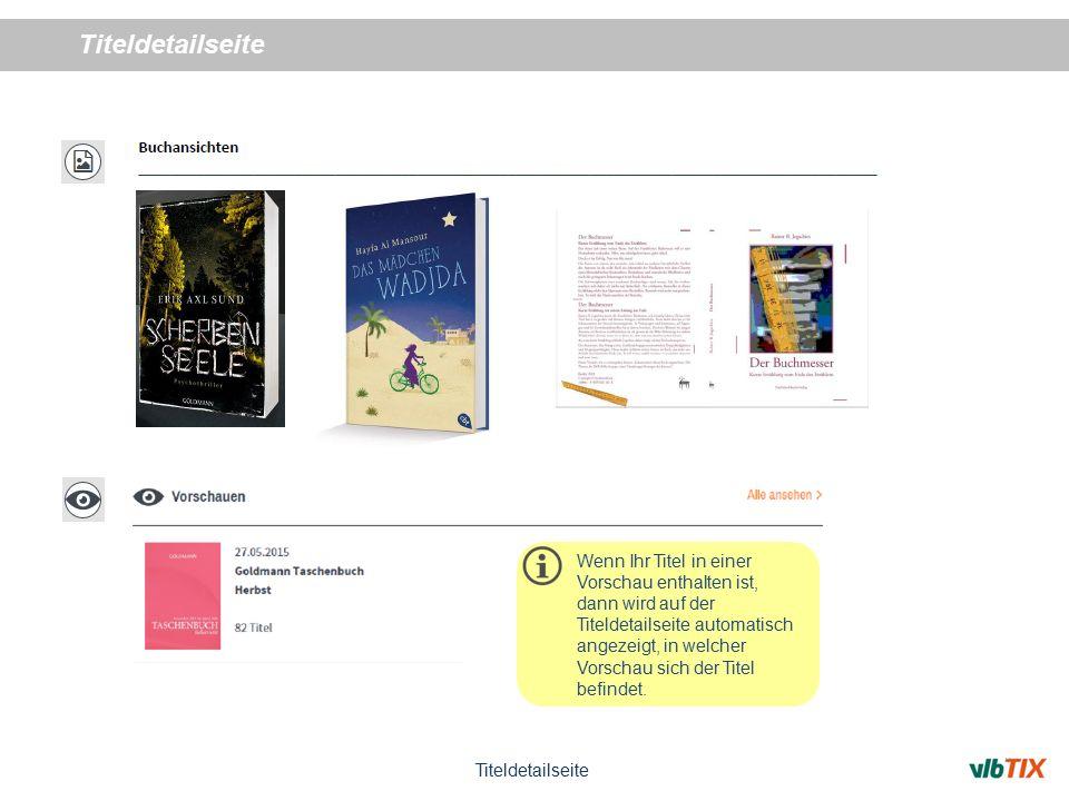Titeldetailseite Wenn Ihr Titel in einer Vorschau enthalten ist, dann wird auf der Titeldetailseite automatisch angezeigt, in welcher Vorschau sich der Titel befindet.