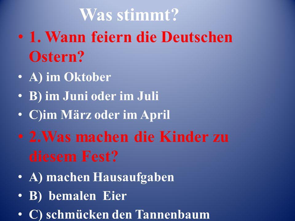 Was stimmt. 1. Wann feiern die Deutschen Ostern.