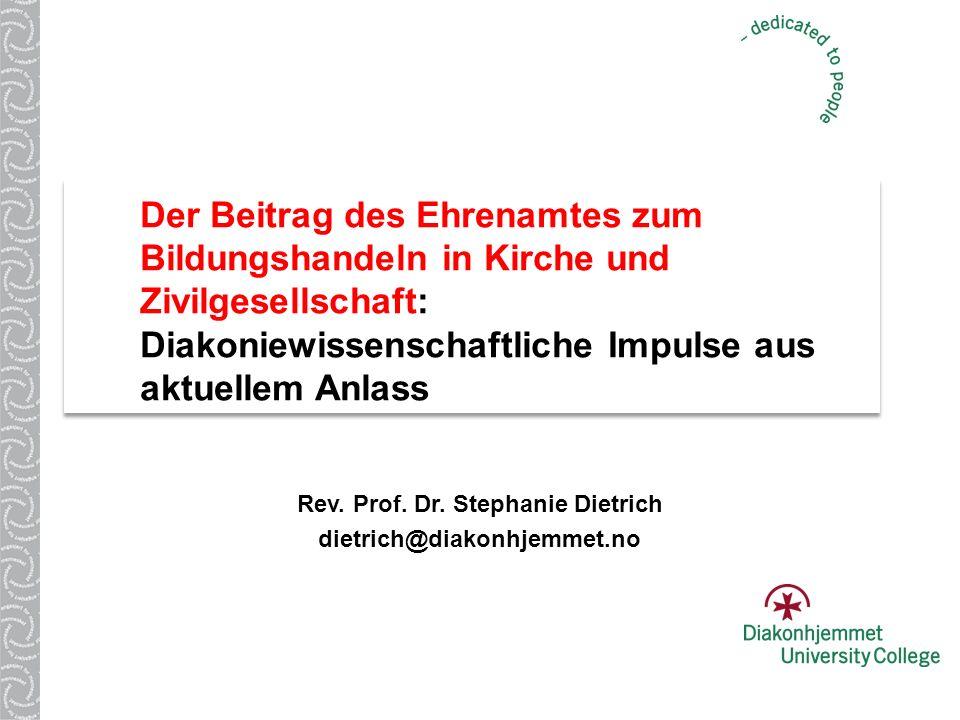 Der Beitrag des Ehrenamtes zum Bildungshandeln in Kirche und Zivilgesellschaft: Diakoniewissenschaftliche Impulse aus aktuellem Anlass Rev. Prof. Dr.
