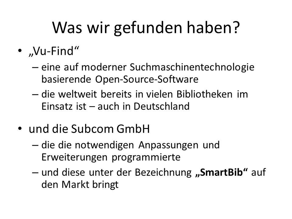 """Was wir gefunden haben? """"Vu-Find"""" – eine auf moderner Suchmaschinentechnologie basierende Open-Source-Software – die weltweit bereits in vielen Biblio"""