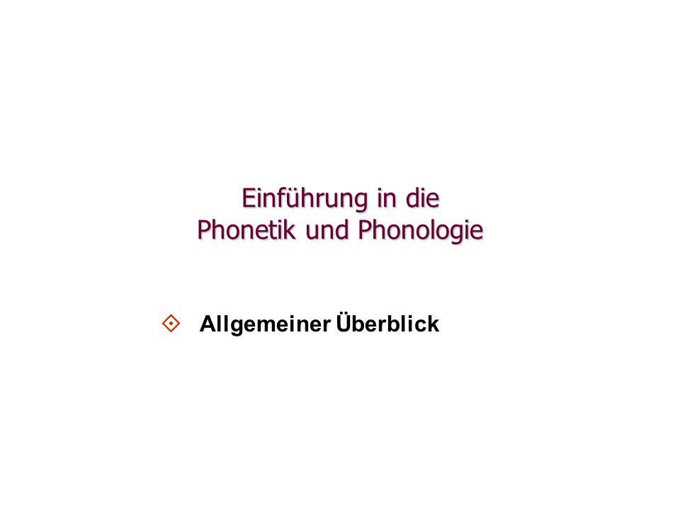 Einführung in die Phonetik und Phonologie   Allgemeiner Überblick