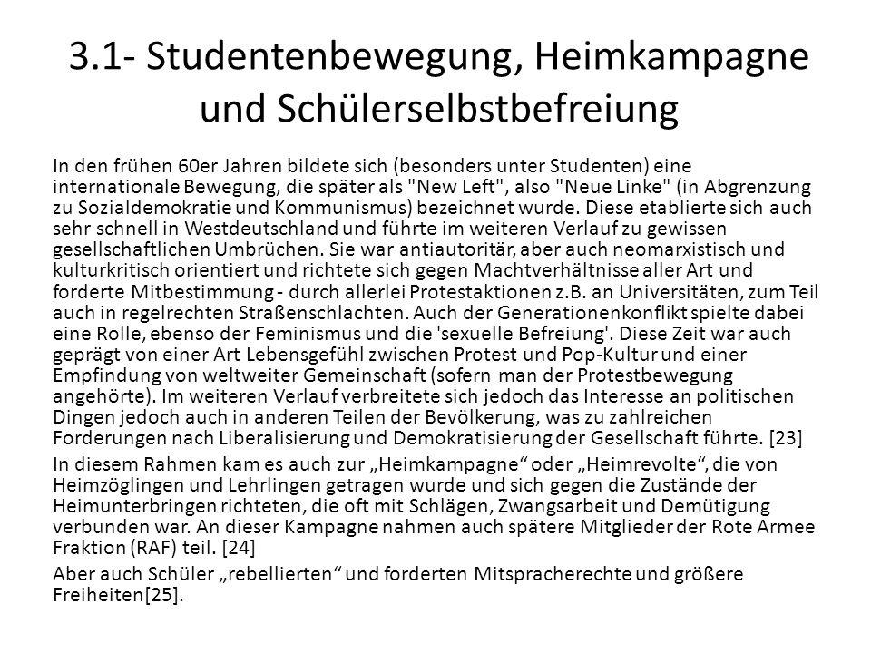3.1- Studentenbewegung, Heimkampagne und Schülerselbstbefreiung In den frühen 60er Jahren bildete sich (besonders unter Studenten) eine internationale
