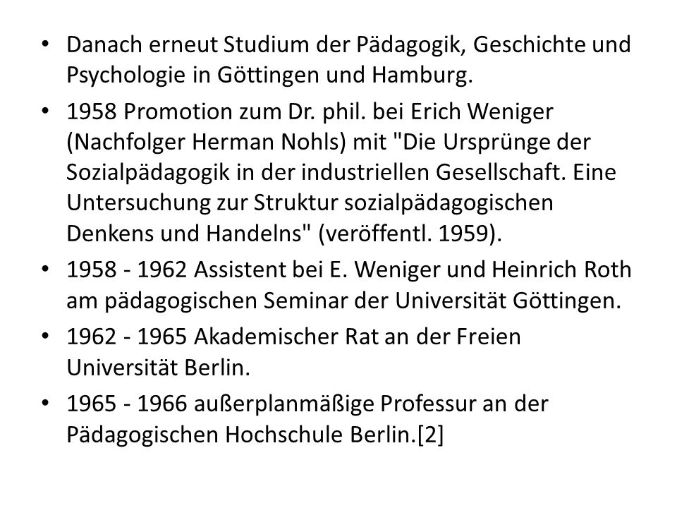 1966 - 1969 Professor für Pädagogik an der Universität Kiel.