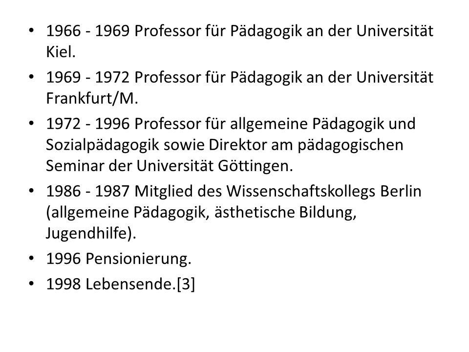 1966 - 1969 Professor für Pädagogik an der Universität Kiel. 1969 - 1972 Professor für Pädagogik an der Universität Frankfurt/M. 1972 - 1996 Professor