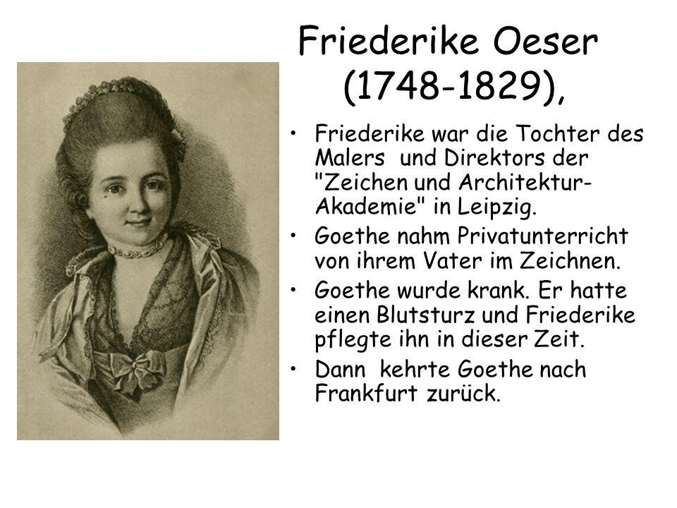 Friederike Oeser (1748-1829), Friederike war die Tochter des Malers und Direktors der Zeichen und Architektur- Akademie in Leipzig.