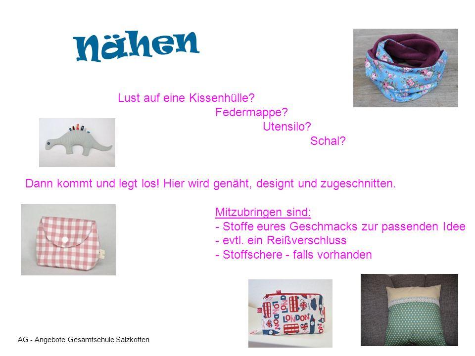 AG - Angebote Gesamtschule Salzkotten Nähen Lust auf eine Kissenhülle.