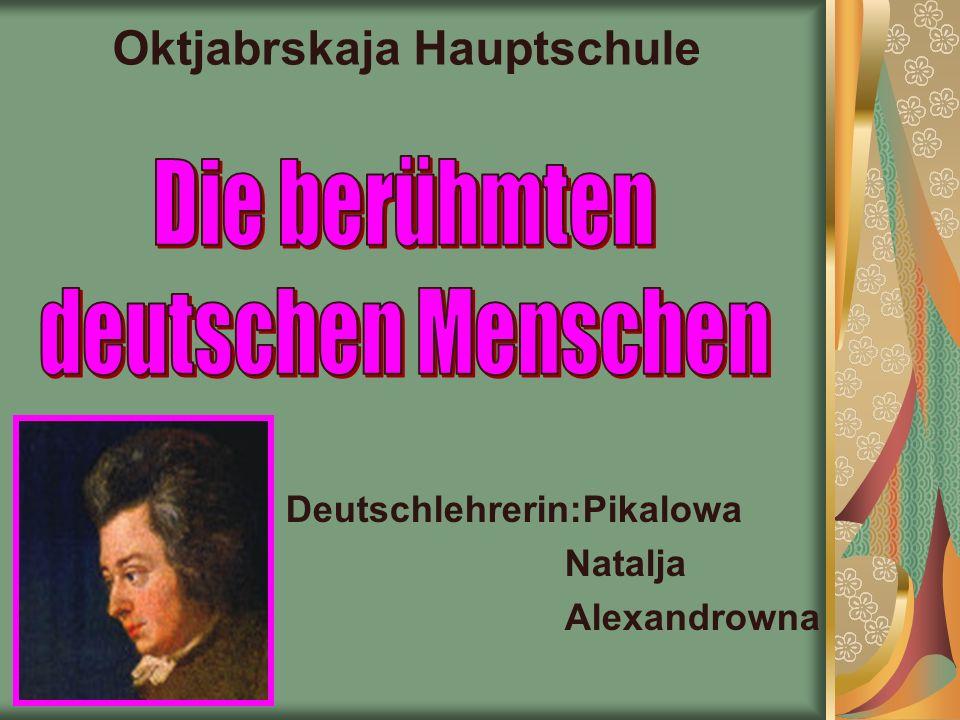 Oktjabrskaja Hauptschule Deutschlehrerin:Pikalowa Natalja Alexandrowna