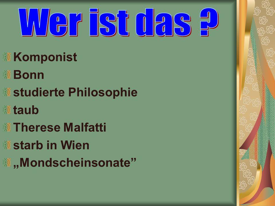 """Komponist Bonn studierte Philosophie taub Therese Malfatti starb in Wien """"Mondscheinsonate"""
