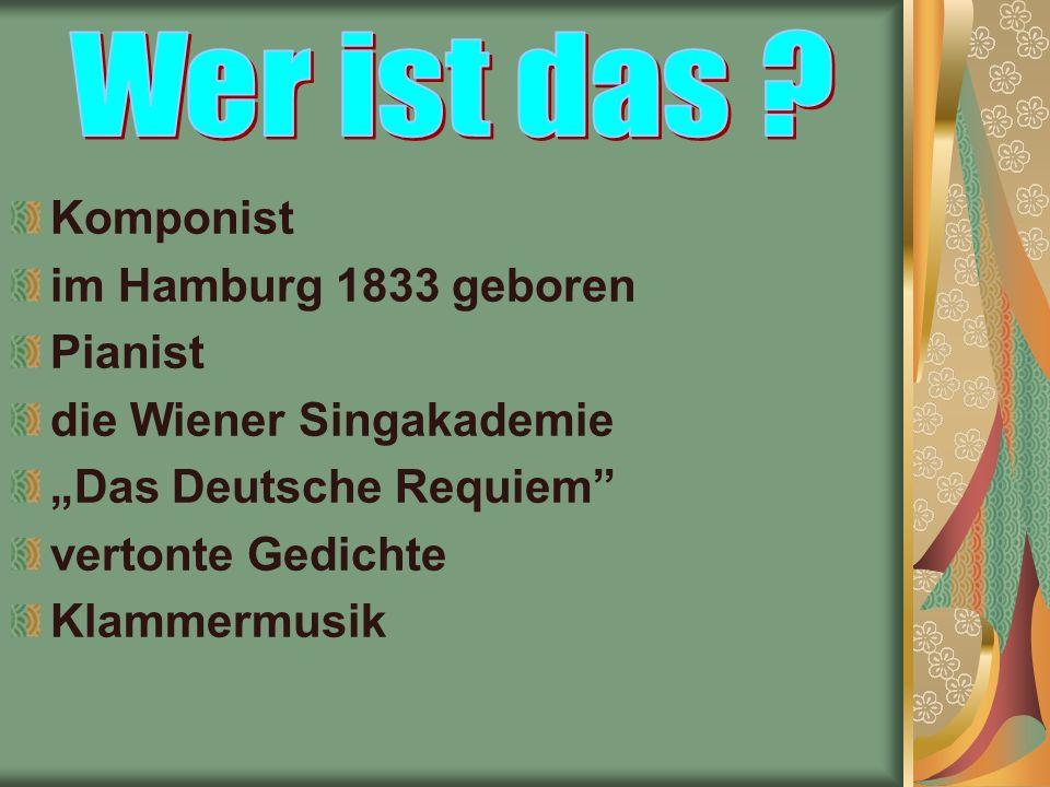"""Komponist im Hamburg 1833 geboren Pianist die Wiener Singakademie """"Das Deutsche Requiem vertonte Gedichte Klammermusik"""