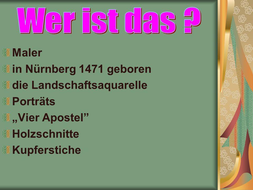 """Maler in Nürnberg 1471 geboren die Landschaftsaquarelle Porträts """"Vier Apostel Holzschnitte Kupferstiche"""