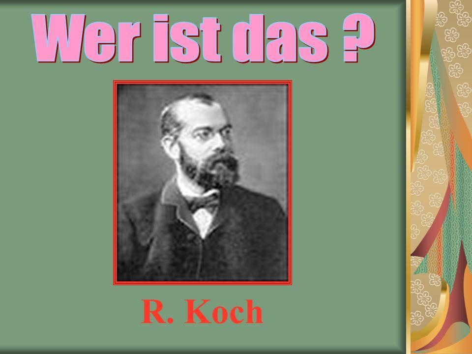 R. Koch