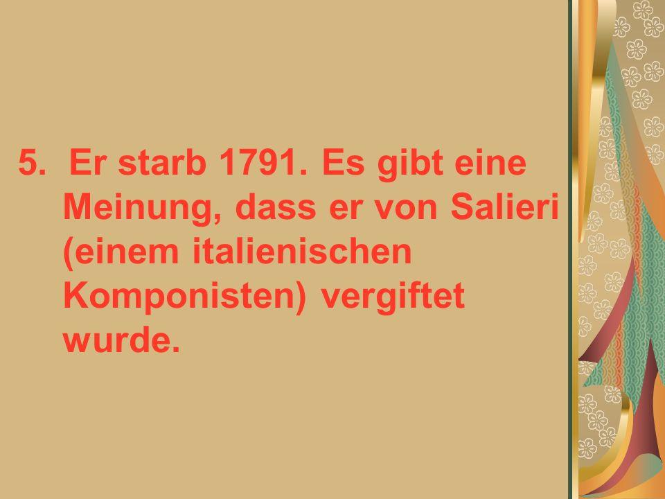 5. Er starb 1791.