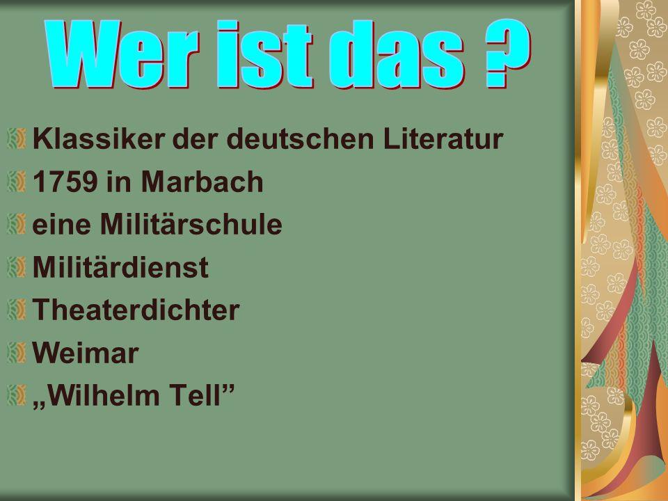 """Klassiker der deutschen Literatur 1759 in Marbach eine Militärschule Militärdienst Theaterdichter Weimar """"Wilhelm Tell"""