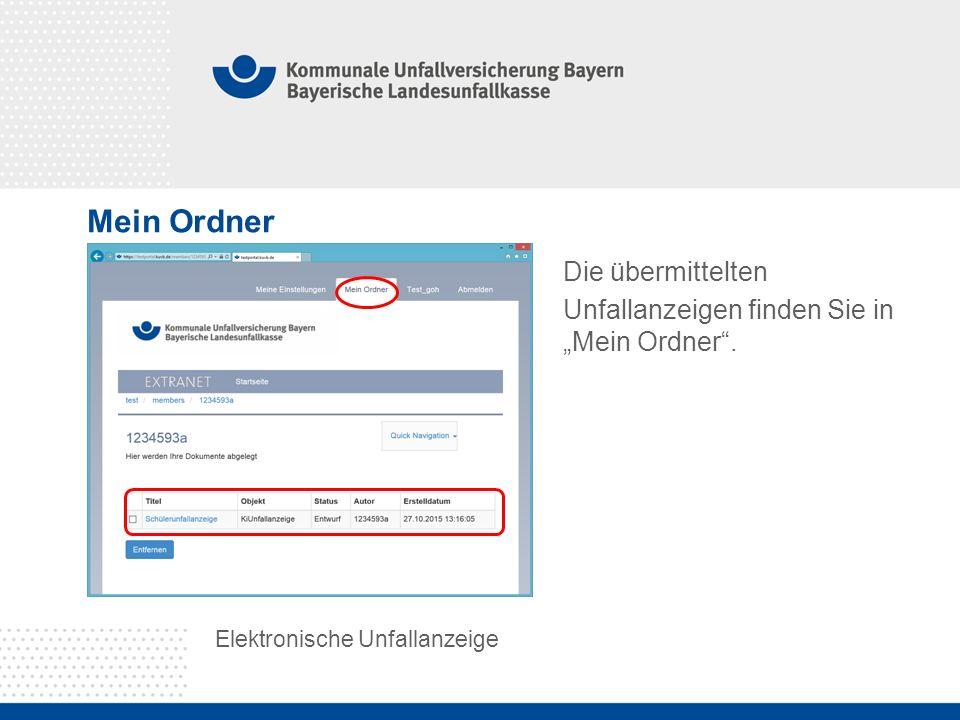 """Mein Ordner Elektronische Unfallanzeige Die übermittelten Unfallanzeigen finden Sie in """"Mein Ordner ."""