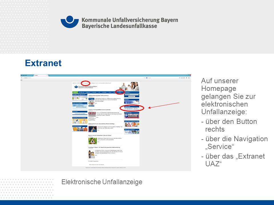 """Extranet Elektronische Unfallanzeige Auf unserer Homepage gelangen Sie zur elektronischen Unfallanzeige: - über den Button rechts - über die Navigation """"Service - über das """"Extranet UAZ"""