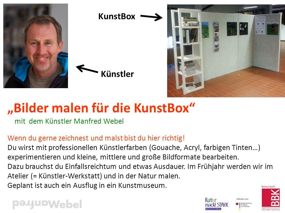 """""""Bilder malen für die KunstBox"""" mit dem Künstler Manfred Webel Wenn du gerne zeichnest und malst bist du hier richtig! Du wirst mit professionellen Kü"""