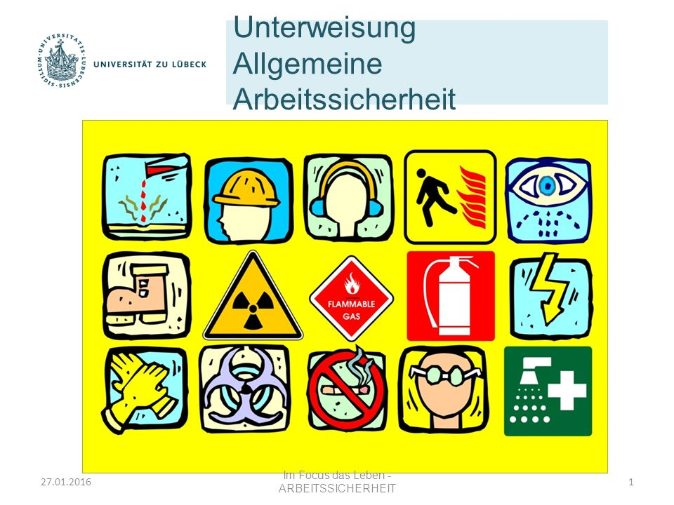 Unterweisung Allgemeine Arbeitssicherheit Im Focus das Leben - ARBEITSSICHERHEIT 127.01.2016