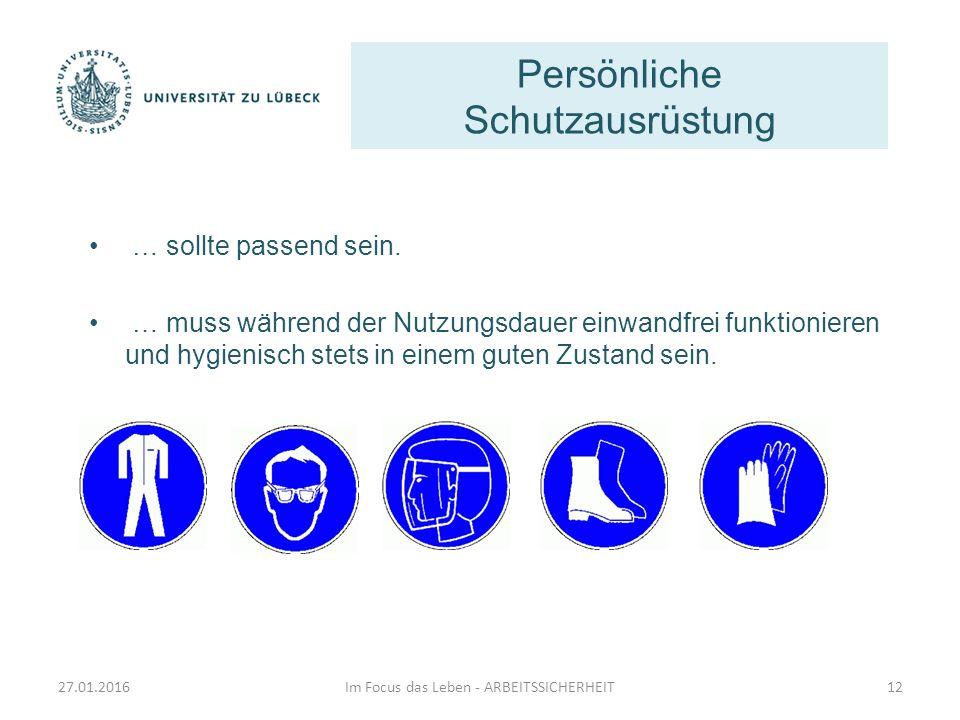 Persönliche Schutzausrüstung Im Focus das Leben - ARBEITSSICHERHEIT12 … sollte passend sein. … muss während der Nutzungsdauer einwandfrei funktioniere