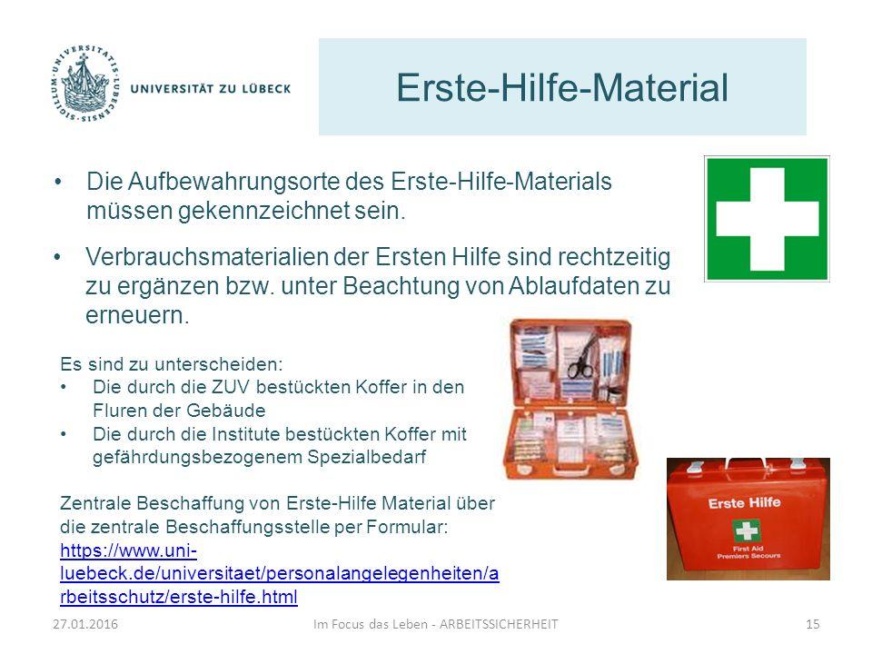 Erste-Hilfe-Material Im Focus das Leben - ARBEITSSICHERHEIT15 Die Aufbewahrungsorte des Erste-Hilfe-Materials müssen gekennzeichnet sein. Verbrauchsma