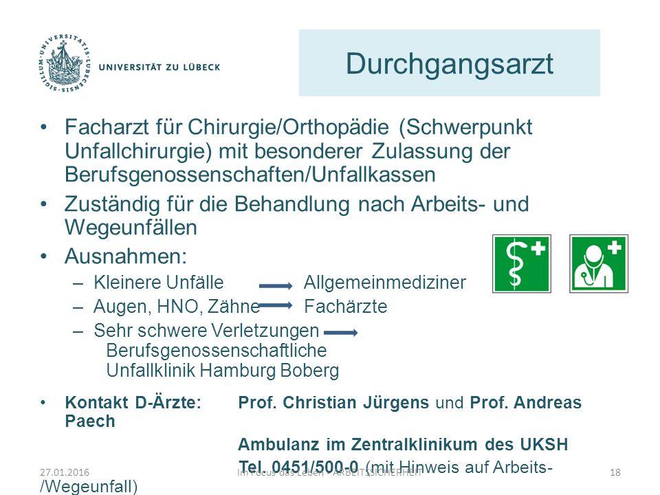 Durchgangsarzt Facharzt für Chirurgie/Orthopädie (Schwerpunkt Unfallchirurgie) mit besonderer Zulassung der Berufsgenossenschaften/Unfallkassen Zustän