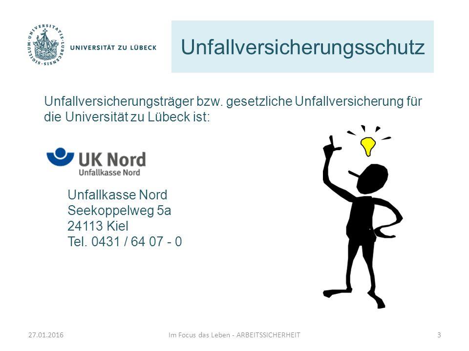 Unfallversicherungsschutz Unfallversicherungsträger bzw. gesetzliche Unfallversicherung für die Universität zu Lübeck ist: Unfallkasse Nord Seekoppelw