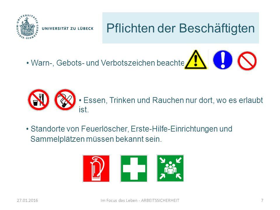 Pflichten der Beschäftigten Warn-, Gebots- und Verbotszeichen beachten. Essen, Trinken und Rauchen nur dort, wo es erlaubt ist. Im Focus das Leben - A