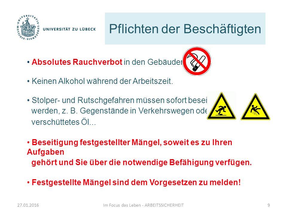 Pflichten der Beschäftigten Absolutes Rauchverbot in den Gebäuden! Keinen Alkohol während der Arbeitszeit. Stolper- und Rutschgefahren müssen sofort b